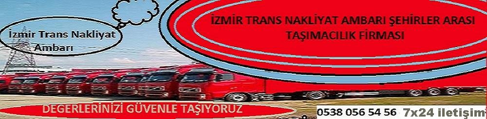 İzmir Nakliyat Ambarı Trans Nakliyat Parça Nakliye Kargo Taşımacılık